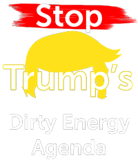Stop Trump's Direty Energy agenda for pipelines