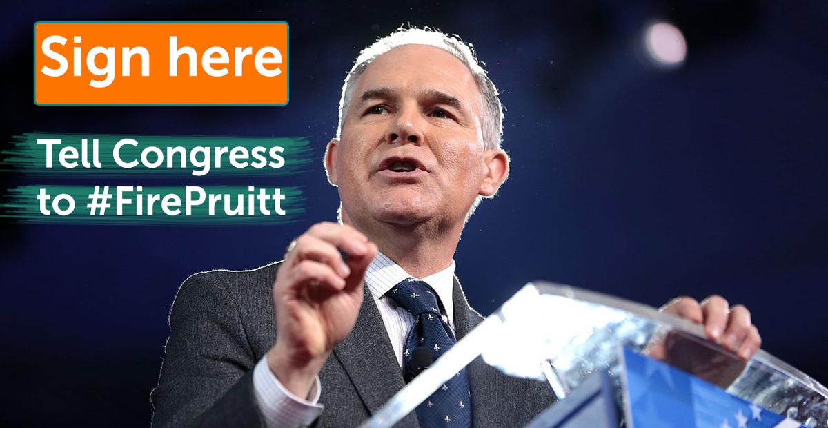 Tell Congress to Fire Scott Pruitt