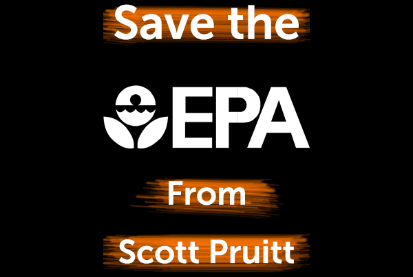 Save the EPA from Scott Pruitt