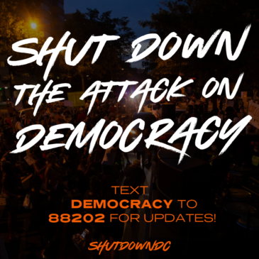 Shut down the attack on Democracy