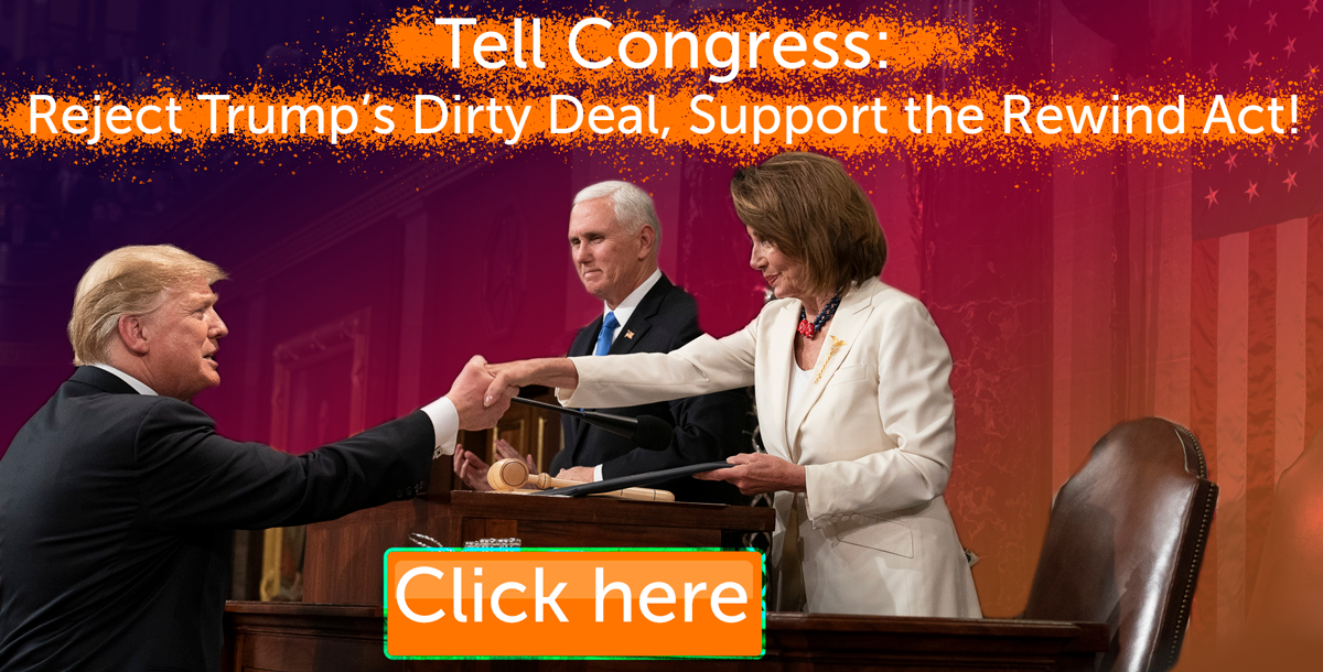 Reject Trump's Dirty Deal, ReWIND Act now!