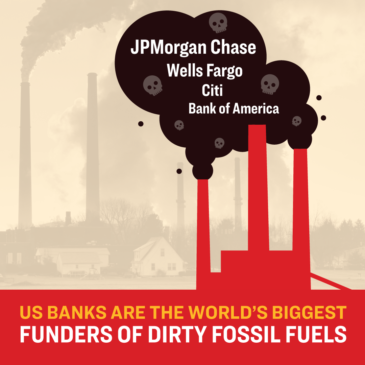 US banks are the worlds biggest funders of dirty fossil fuels